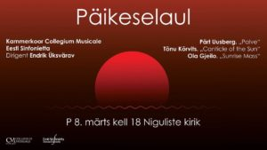 Päikeselaul - Collegium Musicale, Eesti Sinfonietta @ Niguliste kirik