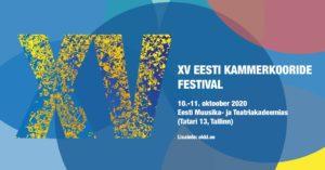XV Eesti Kammerkooride Festival @ Eesti Muusika- ja Teatriakadeemia
