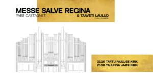 Messe Salve Regina ja Taaveti laulud @ Tartu Pauluse kirik, Tallinna Jaani kirik